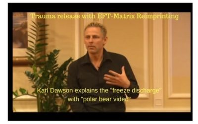 How to release Body Trauma: Karl Dawson video shows how with EFT-Matrix Reimprinting