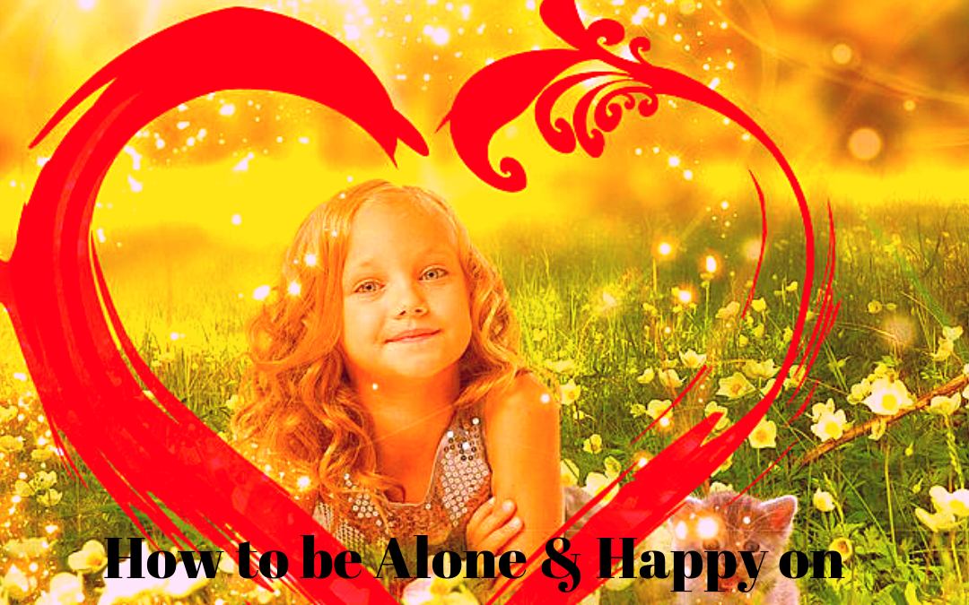 """How to be Alone and Happy on Valentine's Day (Hint:""""Hug your Inner Child"""")"""