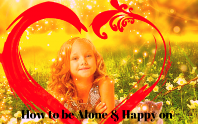 "How to be Alone and Happy on Valentine's Day (Hint:""Hug your Inner Child"")"