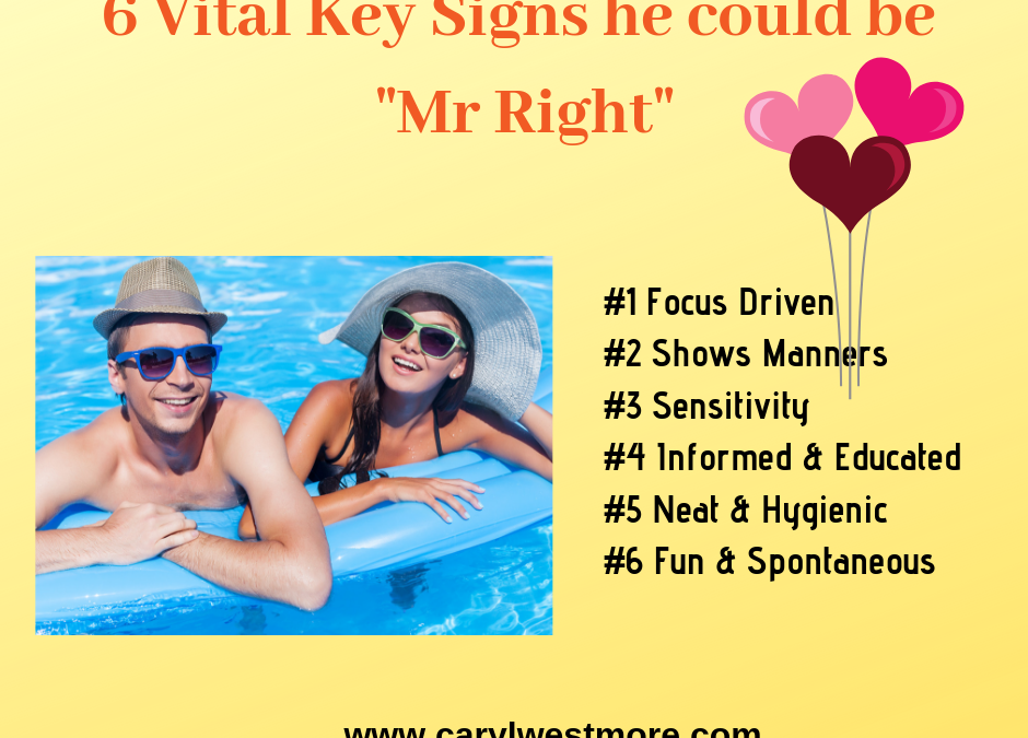 "6 Vital Key Love Signs he could be ""Mr. Right"""