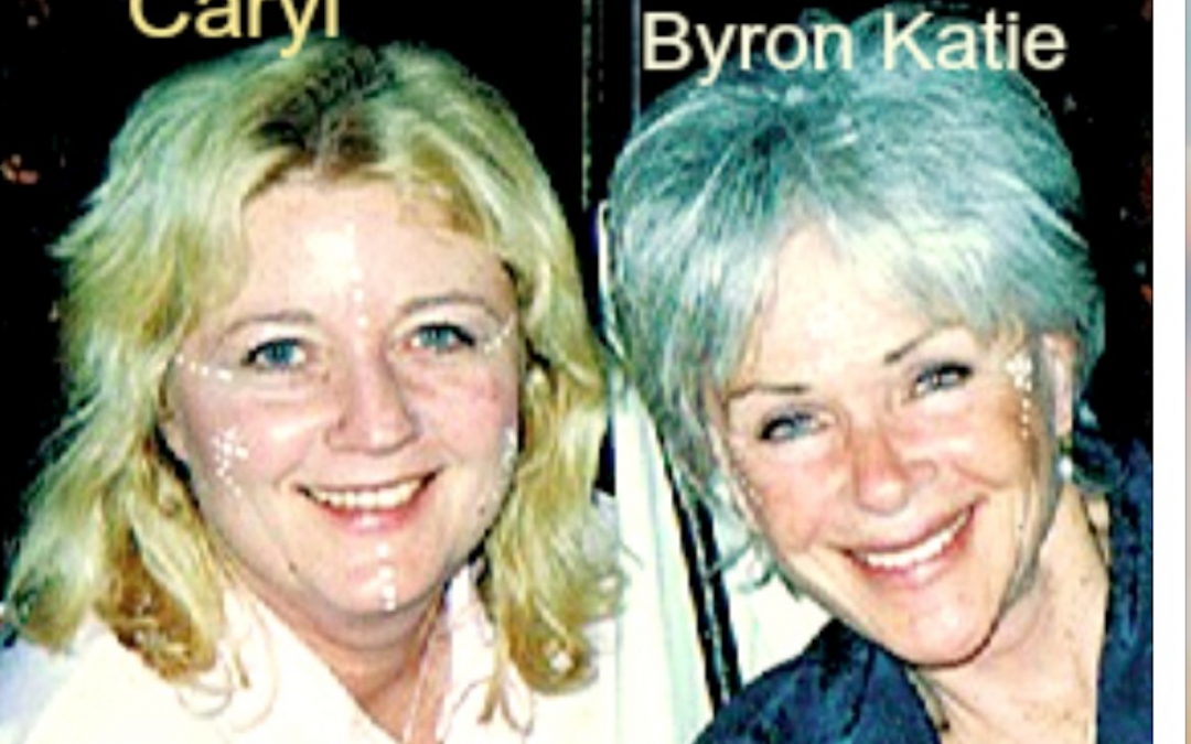 Caryl Westmore and Byron Katie