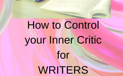 How to Control your Inner Critic – for Writers